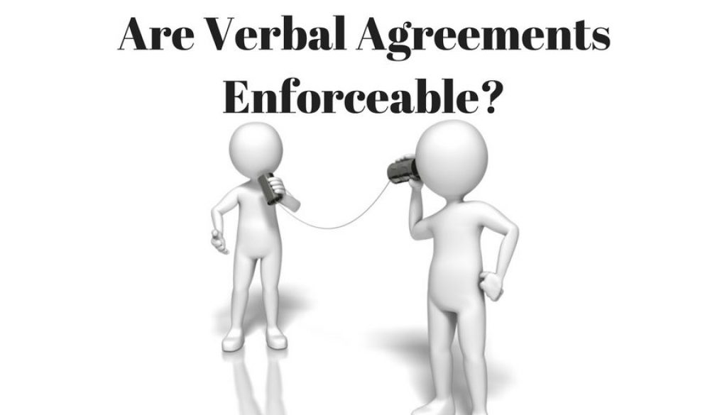 Are Verbal Agreements Enforceable Kloss Stenger And Lotempio